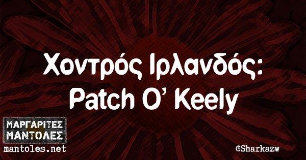Χοντρός Ιρλανδός: Patch O' Keely